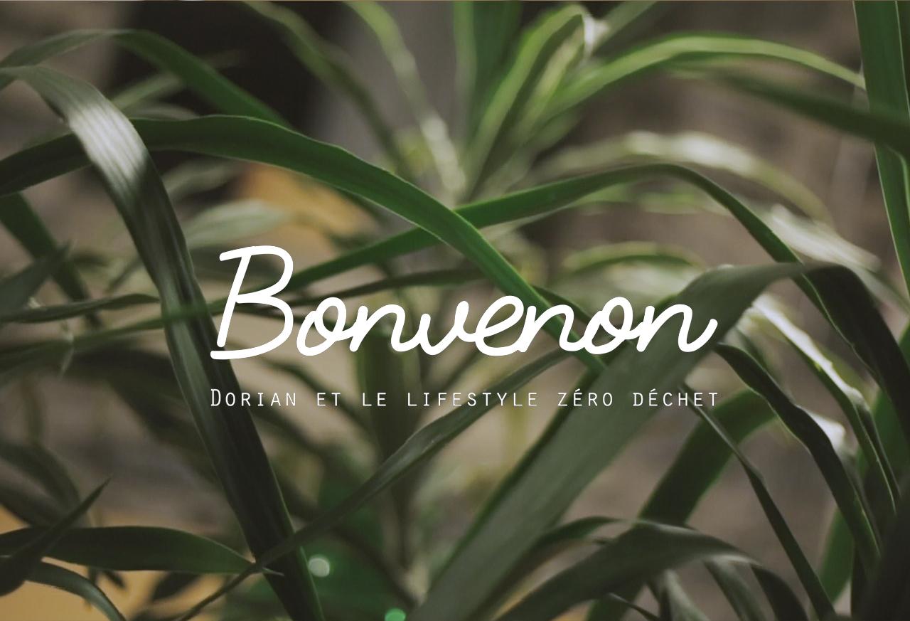 Bonvenon Dorian et le lifestyle zéro déchet