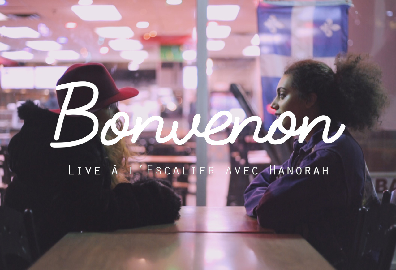 Bonvenon live à l'escalier avec Hanorah